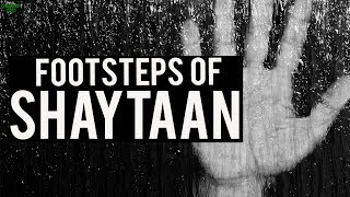 The Footsteps Of Shaytaan
