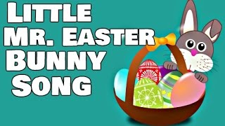 Little Mr. Easter Bunny | Easter Bunny Song for Kids