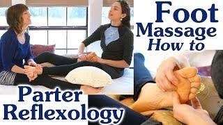 Couples Foot Massage Technique, How to Massage Feet & Dual Reflexology Therapy Demonstration