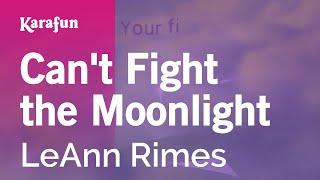Karaoke Can't Fight the Moonlight - LeAnn Rimes *