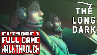 The Long Dark Story Mode Wintermute Episode 1 Gameplay Walkthrough Part 1 FULL GAME - No Commentary