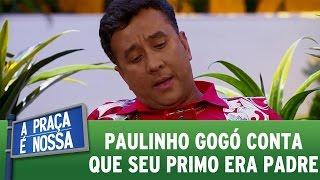 A Praça é Nossa (27/10/16) - Paulinho Gogó conta que seu primo era padre