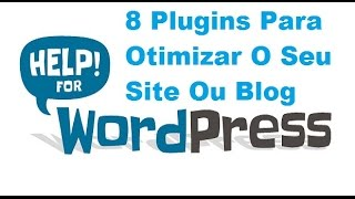 Melhores Plugins Para  Wordpress - Otimize seu Site ou Blog