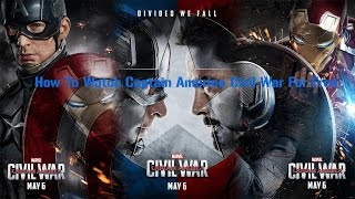 How to watch captain America civil war for free
