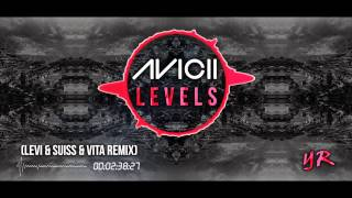 Avicii - Levels (Levi & Suiss and Vita Remix)