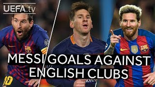 Watch all Messi's goals against English clubs