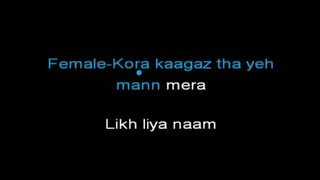 Kora Kagaz Tha Ye Man Mera- Male Karaoke ( Female Voice Performed by Sanya Shree)