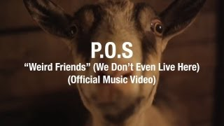 P.O.S - Weird Friends (We Don't Even Live Here) feat. HOUSEMEISTER [Official Video]