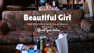 Parokya ni Edgar Ft. Francis Vincent Montaner - Beautiful Girl (Official Lyric Video)
