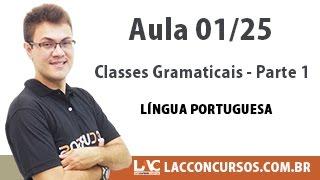 Classes Gramaticais Parte 1 - Língua Portuguesa - 01/25