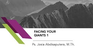 Ps. Josia Abdisaputera, M.Th. - Facing Your Giants