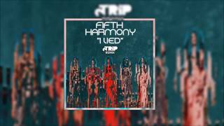 Fifth Harmony - I Lied (2TRIP REMIX)