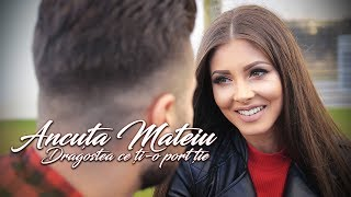 Download Ancuța Mateiu - Dragostea ce ți-o port ție HIT 2018