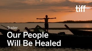 OUR PEOPLE WILL BE HEALED Trailer | Canada