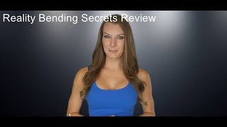Reality Bending Secrets Guide - Reality Bending Secrets Review - Does It Really Works?