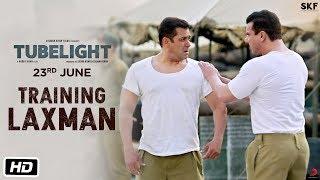 Tubelight | Training Laxman | Salman Khan | Releasing on 23rd June