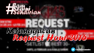 Kejanggalan REQUEST HOUR 2016!#JSS [49]