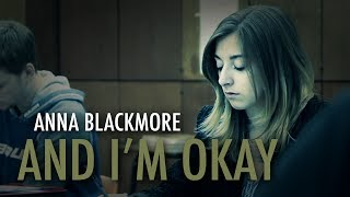 Anna Blackmore - And I'm Okay [Spoken Word Poetry]