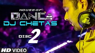 images House Of Dance By DJ CHETAS DISC 2 Best Party Songs
