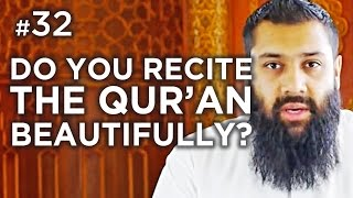 Do you try to recite the Quran beautifully? - Hadith #32 - Alomgir Ali