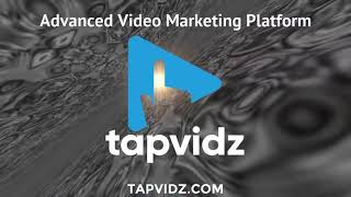 TapVIDz Advanced Video Marketing Platform
