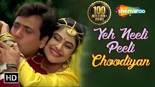 Yeh Neeli Peeli Choodiyan - Govinda - Ayesha Julka - Ekka Raja Rani - Bollywood Songs