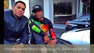 Chist brown and wizkid hanging out in street of la