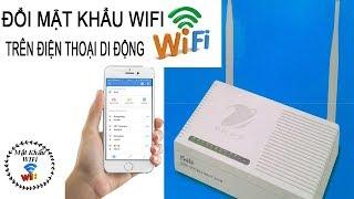 Hướng Dẫn Đổi Mật Khẩu WiFi : Bằng Điện Thọai Di Động Mới Nhất