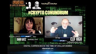 Crypto Conundrum with  Clif High and  Dani Katz