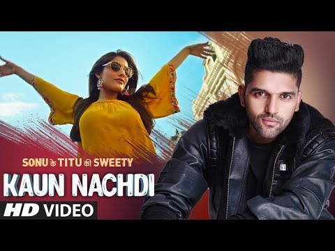 Xxx Mp4 Kaun Nachdi Video Sonu Ke Titu Ki Sweety Guru Randhawa Neeti Mohan 3gp Sex