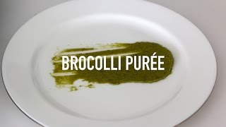 How to make Brocolli Purée