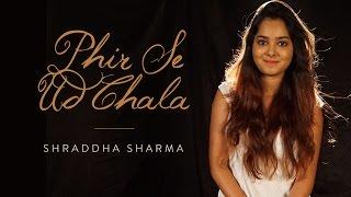 Phir Se Ud Chala | Rockstar - Shraddha Sharma