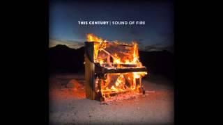 This Century - Sound Of Fire (FULL ALBUM)