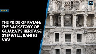 The Pride of Patan: The backstory of Gujarat