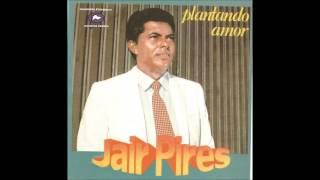 Jair Pires - Plantando Amor - LP Completo