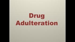Drug Adulteration