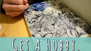 Get A Hobby.