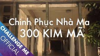 [Tập 2] Đột nhập nhà ma 300 Kim Mã lúc nửa đêm - Inside Hanoi most famous haunted house