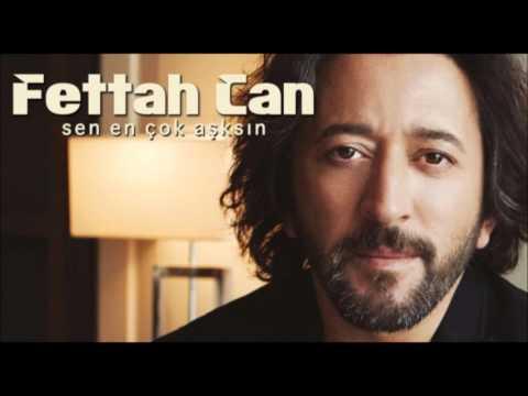 Fettah Can - Sen En Çok Aşksın