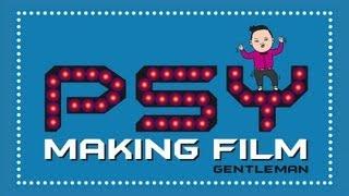 PSY - 'GENTLEMAN(젠틀맨)' M/V Making Film