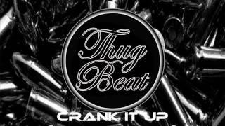 Thug Beat - Crank it up (Original Mix)