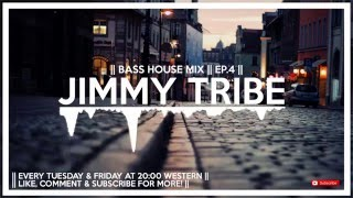 JIMMY TRIBE'S || BASS HOUSE MIX || EP.5 [Free Download]