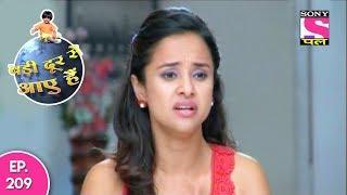 Badi Door Se Aaye Hain - बड़ी दूर से आये है - Episode 209 - 22nd September, 2017