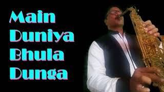 #233:-Main Duniya Bhula Dunga || Aashiqui ||  Best Bollywood Saxophone Instrumental
