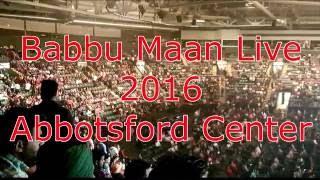 Babbu Maan LIVE - FULL Show - 2016 - Abbotsford Center - Canada Tour
