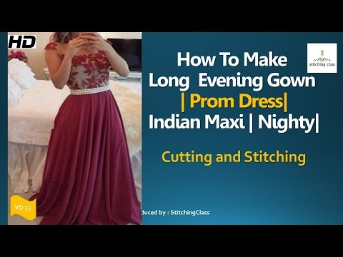 Long Gown Cutting and Stitching | Prom Dresses | Indian Maxi | Nighty