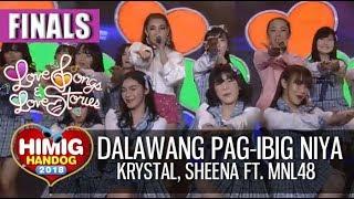 Dalawang Pag-Ibig Niya - Krystal, Sheena ft. MNL48 | Himig Handog 2018 (Finals)
