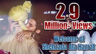 Welcome of Shehzada e Ala Hazrat with Dr Ashraf Asif Jalali in Gujrat!