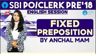 SBI PO/CLERK  FIXED PREPOSITION For SBI PO/CLERK 2018  English   Anchal mam