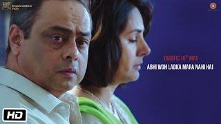 Traffic | Dialogue Promo 3 | Abhi Woh Ladka Mara Nahi Hai